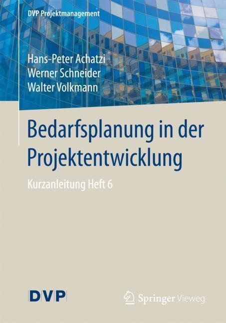 Bedarfsplanung in der Projektentwicklung | Achatzi / Schneider / Volkmann, 2017 | Buch (Cover)