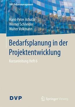 Abbildung von Achatzi / Schneider / Volkmann   Bedarfsplanung in der Projektentwicklung   2017   Kurzanleitung Heft 6