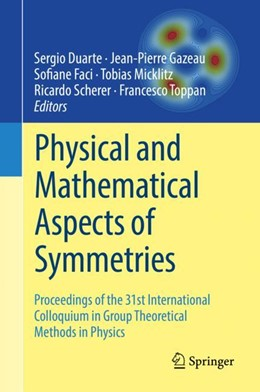 Abbildung von Duarte / Gazeau | Physical and Mathematical Aspects of Symmetries | 1. Auflage | 2018 | beck-shop.de