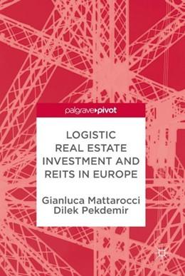 Abbildung von Mattarocci / Pekdemir | Logistic Real Estate Investment and REITs | 2018
