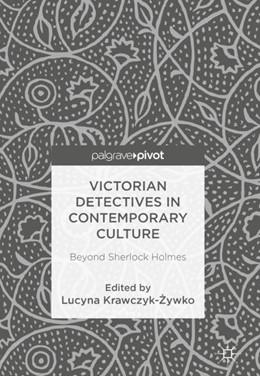 Abbildung von Krawczyk-Zywko | Victorian Detectives in Contemporary Culture | 2018 | Beyond Sherlock Holmes
