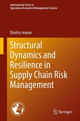 Abbildung von Ivanov | Structural Dynamics and Resilience in Supply Chain Risk Management | 1. Auflage | 2017 | beck-shop.de