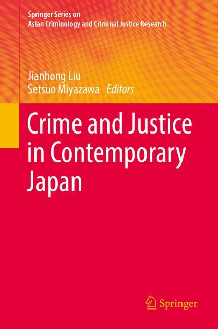 Crime and Justice in Contemporary Japan | Liu / Miyazawa | 1st ed. 2018, 2017 | Buch (Cover)
