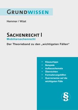 Abbildung von Hemmer / Wüst | Grundwissen Sachenrecht I | 7. Auflage | 2017 | beck-shop.de