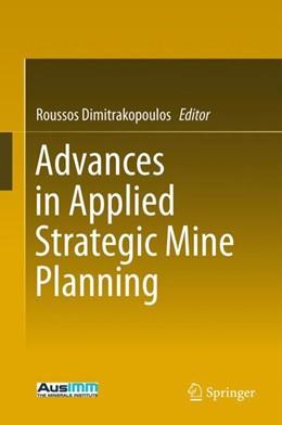 Abbildung von Dimitrakopoulos | Advances in Applied Strategic Mine Planning | 3. Auflage | 2018 | beck-shop.de