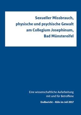 Abbildung von Sexueller Missbrauch, physische und psychische Gewalt am Collegium Josephinum, Bad Münstereifel | 1. Auflage | 2017 | beck-shop.de
