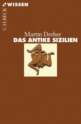 Abbildung von Dreher, Martin | Das antike Sizilien | 1. Auflage | 2008 | 2437 | beck-shop.de