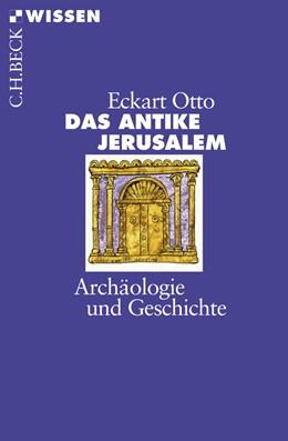 Abbildung von Otto, Eckart | Das antike Jerusalem | 1. Auflage | 2008 | 2418 | beck-shop.de