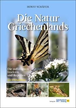 Abbildung von Schäfer | Die Natur Griechenlands | 2017 | Die auffälligsten Käfer und Re...
