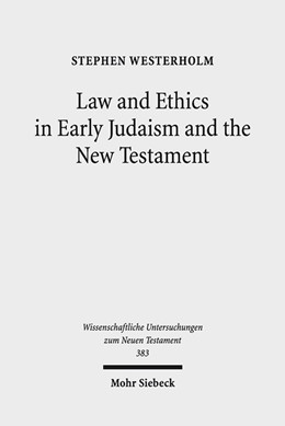 Abbildung von Westerholm | Law and Ethics in Early Judaism and the New Testament | 2017