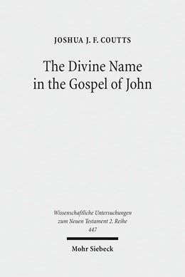 Abbildung von Coutts | The Divine Name in the Gospel of John | 1. Auflage | 2017 | beck-shop.de