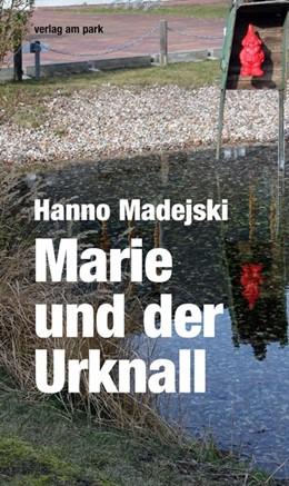 Abbildung von Madejski   Marie und der Urknall   1. Auflage   2017   beck-shop.de
