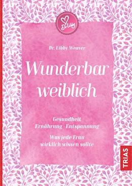 Abbildung von Weaver   Wunderbar weiblich   1. Auflage   2017   beck-shop.de