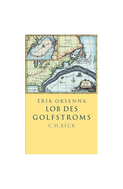 Cover: Érik Orsenna, Lob des Golfstroms