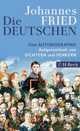 Abbildung von Fried, Johannes   Die Deutschen   1. Auflage   2018   6299   beck-shop.de