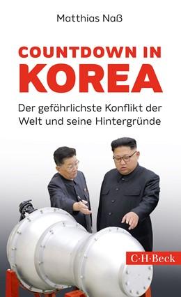 Abbildung von Naß, Matthias | Countdown in Korea | 2017 | Der gefährlichste Konflikt der... | 6307