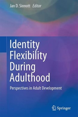 Abbildung von Sinnott | Identity Flexibility During Adulthood | 1. Auflage | 2017 | beck-shop.de