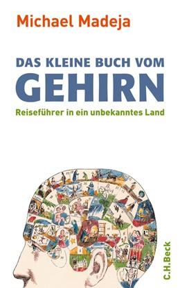 Abbildung von Madeja | Das kleine Buch vom Gehirn | 3. Auflage | 2010 | Reiseführer in ein unbekanntes...