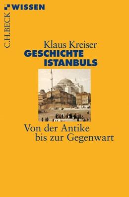 Abbildung von Kreiser | Geschichte Istanbuls | 1. Auflage | 2016 | 2481 | beck-shop.de
