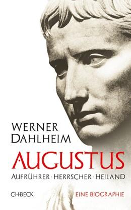 Abbildung von Dahlheim | Augustus | 2012 | Aufrührer, Herrscher, Heiland