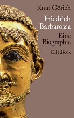 Abbildung von Görich | Friedrich Barbarossa | 2011 | Eine Biographie
