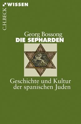 Abbildung von Bossong | Die Sepharden | 2. Auflage | 2016 | Geschichte und Kultur der span... | 2438