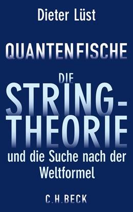 Abbildung von Lüst | Quantenfische | 2012 | Die Stringtheorie und die Such...
