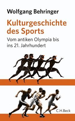 Abbildung von Behringer | Kulturgeschichte des Sports | 2012 | Vom antiken Olympia bis zur Ge...