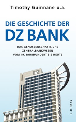 Abbildung von Institut für Bankhistorische Forschung e.V. | Die Geschichte der DZ-BANK | 2013 | Das genossenschaftliche Zentra...