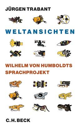 Abbildung von Trabant   Weltansichten   2012   Wilhelm von Humboldts Sprachpr...