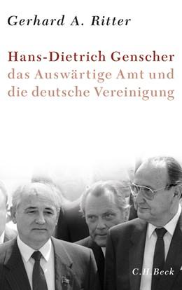 Abbildung von Ritter   Hans-Dietrich Genscher, das Auswärtige Amt und die deutsche Vereinigung   1. Auflage   2013   beck-shop.de