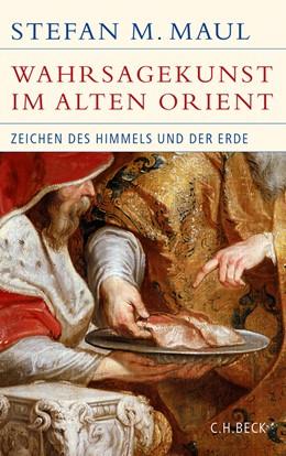 Abbildung von Maul | Die Wahrsagekunst im Alten Orient | 2013 | Zeichen des Himmels und der Er...