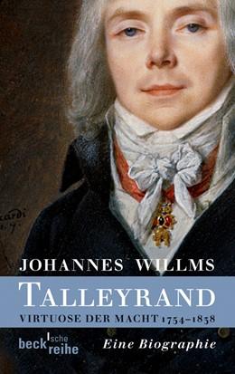 Abbildung von Willms | Talleyrand | 2013 | Virtuose der Macht 1754-1838 | 6097