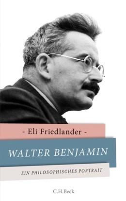 Abbildung von Friedlander   Walter Benjamin   2013   Ein philosophisches Porträt