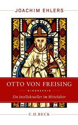 Abbildung von Ehlers | Otto von Freising | 2013 | Ein Intellektueller im Mittela...