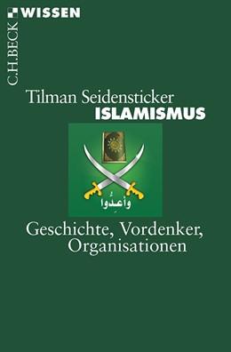 Abbildung von Seidensticker | Islamismus | 4. Auflage | 2016 | Geschichte, Vordenker, Organis... | 2827