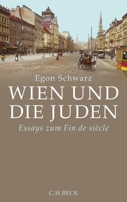 Abbildung von Schwarz   Wien und die Juden   2014   Essays zum Fin de Siècle