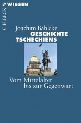 Abbildung von Bahlcke   Geschichte Tschechiens   2014   Vom Mittelalter bis zur Gegenw...   2797