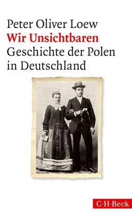 Abbildung von Loew | Wir Unsichtbaren | 2014 | Geschichte der Polen in Deutsc... | 6158