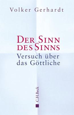 Abbildung von Gerhardt | Der Sinn des Sinns | 2014 | Versuch über das Göttliche