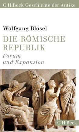 Abbildung von Blösel | Die römische Republik | 1. Auflage | 2015 | 6154 | beck-shop.de