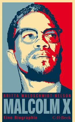 Abbildung von Waldschmidt-Nelson | Malcolm X | 1. Auflage | 2015 | 6193 | beck-shop.de