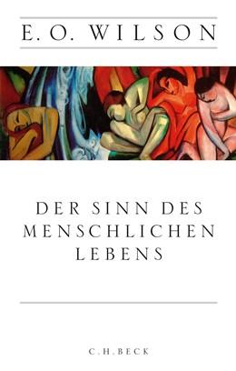Abbildung von Wilson | Der Sinn des menschlichen Lebens | 1. Auflage | 2015 | beck-shop.de