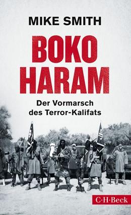 Abbildung von Smith | Boko Haram | 2015 | Der Vormarsch des Terror-Kalif... | 6222