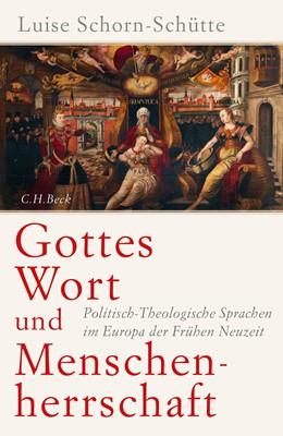Abbildung von Schorn-Schütte | Gottes Wort und Menschenherrschaft | 2015 | Politisch-Theologische Sprache...