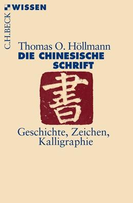 Abbildung von Höllmann   Die chinesische Schrift   2015   Geschichte, Zeichen, Kalligrap...   2849