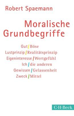 Abbildung von Spaemann | Moralische Grundbegriffe | 9. Auflage | 2015 | 256 | beck-shop.de