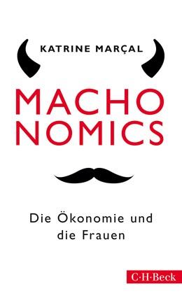 Abbildung von Marçal | Machonomics | 2016 | Die Ökonomie und die Frauen | 6235