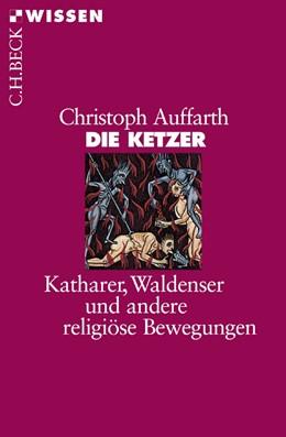 Abbildung von Auffarth | Die Ketzer | 2. Auflage | 2016 | Katharer, Waldenser und andere... | 2383