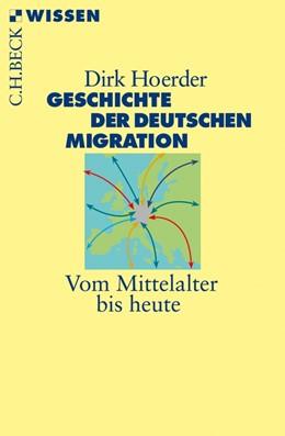 Abbildung von Hoerder | Geschichte der deutschen Migration | 2016 | Vom Mittelalter bis heute | 2494
